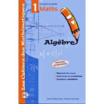 1, LES CAH.DES MATHS/ ALGEBRE